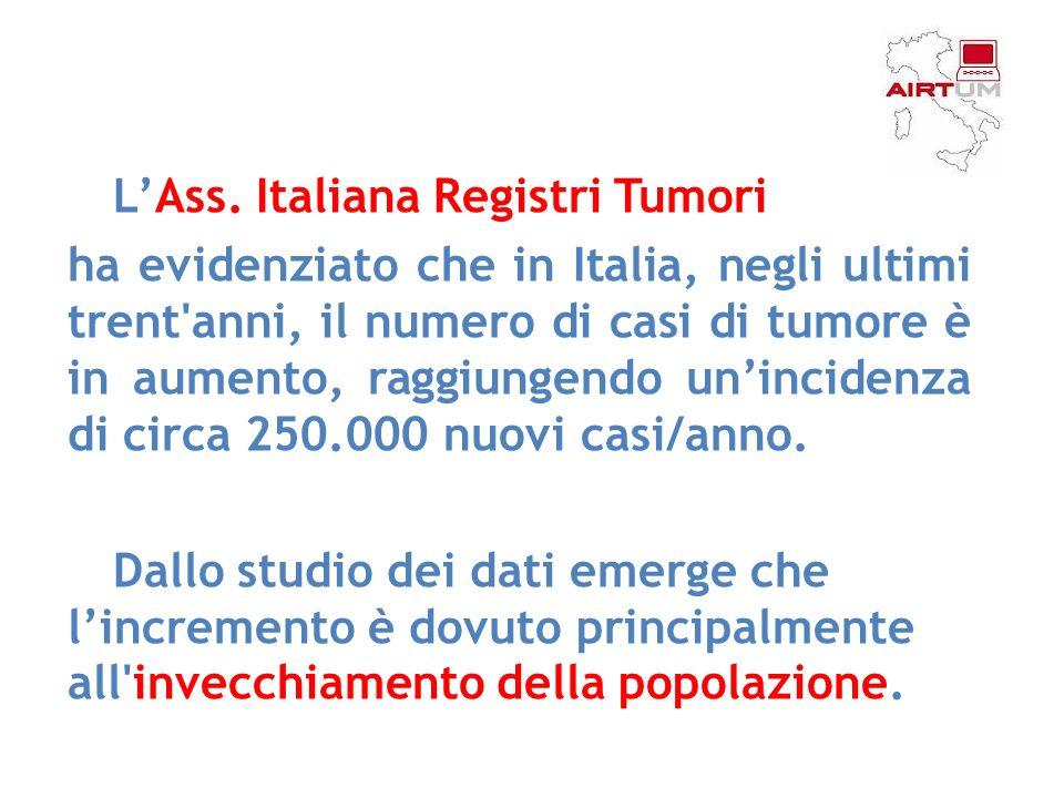LAss. Italiana Registri Tumori ha evidenziato che in Italia, negli ultimi trent'anni, il numero di casi di tumore è in aumento, raggiungendo uninciden