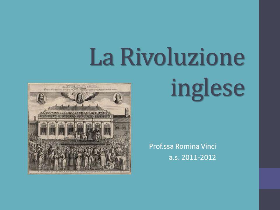 La Rivoluzione inglese Prof.ssa Romina Vinci a.s. 2011-2012