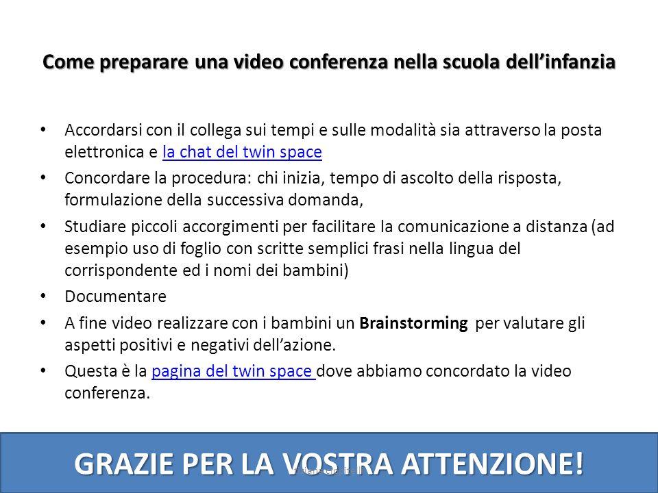 Come preparare una video conferenza nella scuola dellinfanzia Accordarsi con il collega sui tempi e sulle modalità sia attraverso la posta elettronica