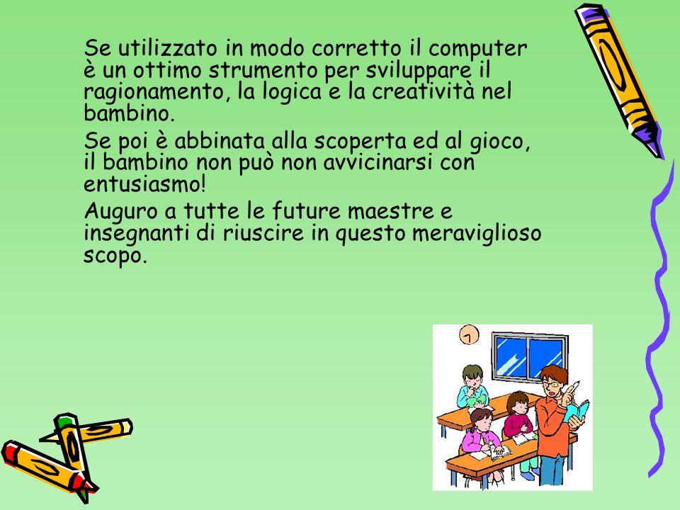 Se utilizzato in modo corretto il computer è un ottimo strumento per sviluppare il ragionamento, la logica e la creatività nel bambino. Se poi è abbin