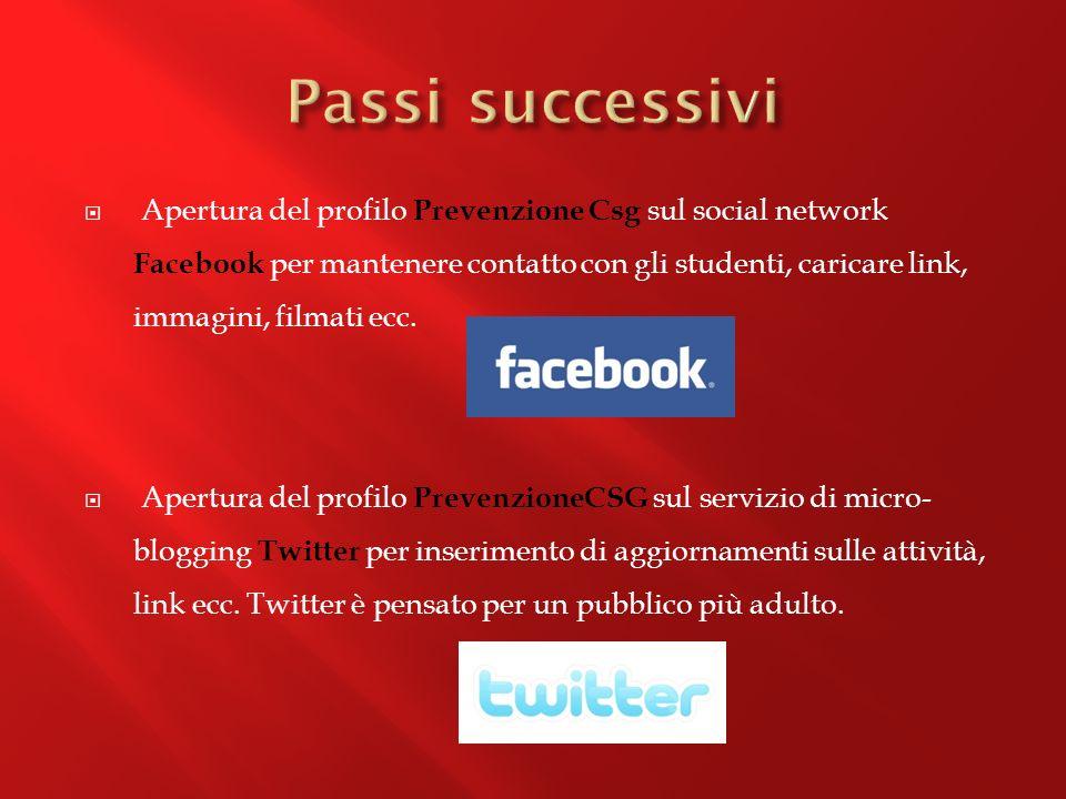 Apertura del profilo Prevenzione Csg sul social network Facebook per mantenere contatto con gli studenti, caricare link, immagini, filmati ecc.
