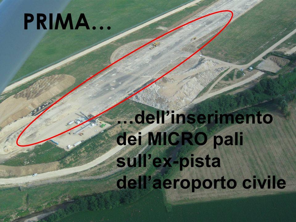PRIMA… …dellinserimento dei MICRO pali sullex-pista dellaeroporto civile