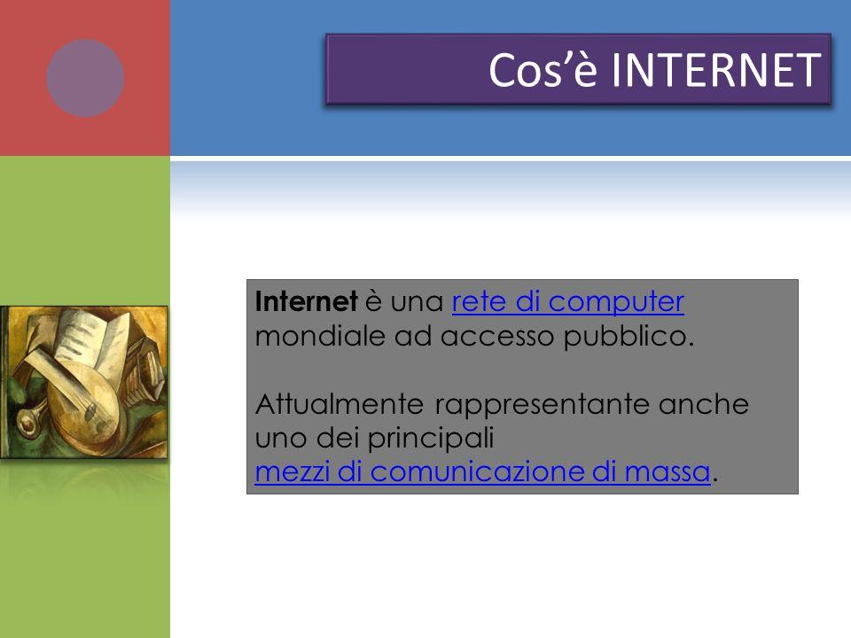 Internet è una rete di computer mondiale ad accesso pubblico.rete di computer Attualmente rappresentante anche uno dei principali mezzi di comunicazio