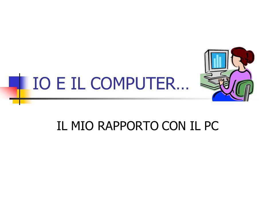 IO E IL COMPUTER… IL MIO RAPPORTO CON IL PC