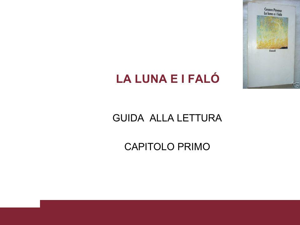 LA LUNA E I FALÓ GUIDA ALLA LETTURA CAPITOLO PRIMO