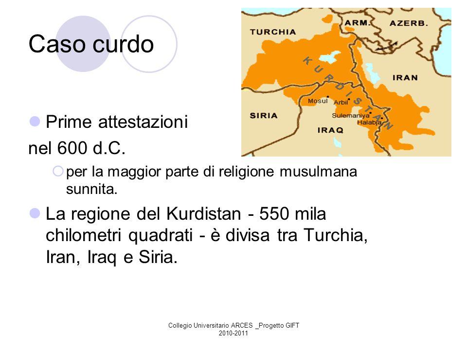 Collegio Universitario ARCES _Progetto GIFT 2010-2011 Caso curdo Prime attestazioni nel 600 d.C. per la maggior parte di religione musulmana sunnita.