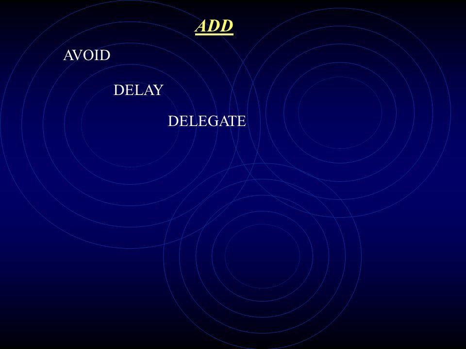 ADD AVOID DELEGATE DELAY