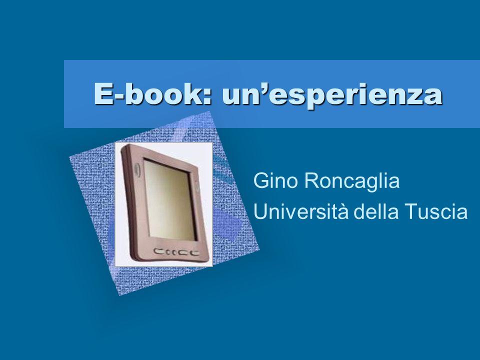 E-book: unesperienza Gino Roncaglia Università della Tuscia