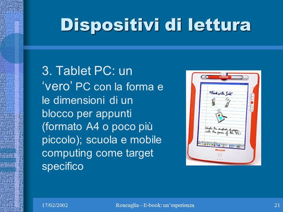 17/02/2002Roncaglia – E-book: unesperienza21 Dispositivi di lettura 3.