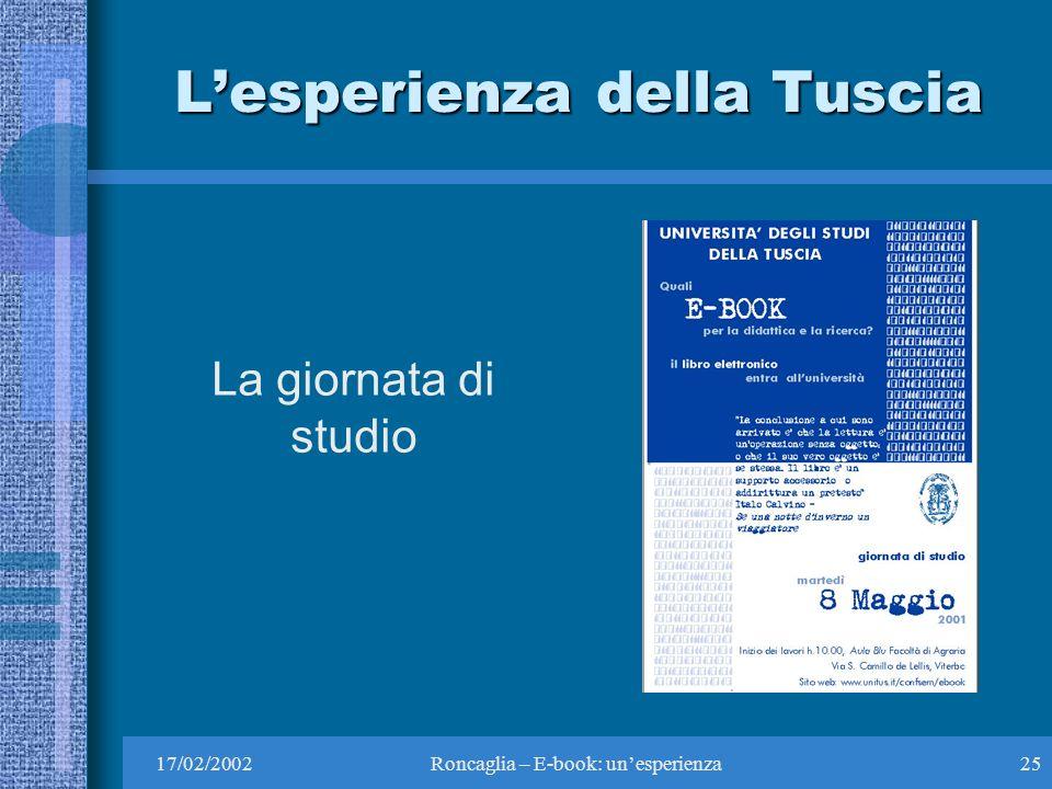 17/02/2002Roncaglia – E-book: unesperienza25 Lesperienza della Tuscia La giornata di studio