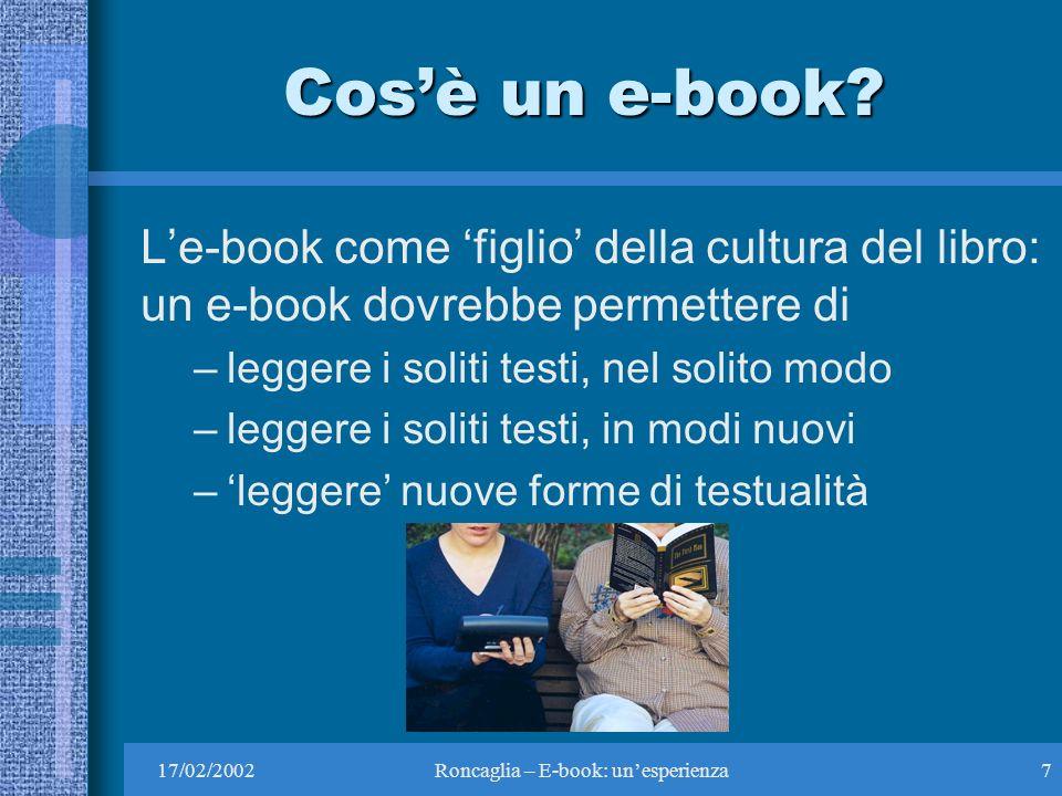 17/02/2002Roncaglia – E-book: unesperienza7 Cosè un e-book.