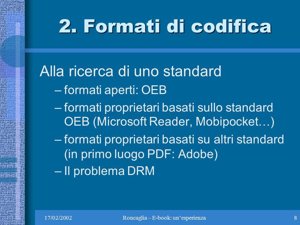 17/02/2002Roncaglia – E-book: unesperienza19 Dispositivi di lettura 1.