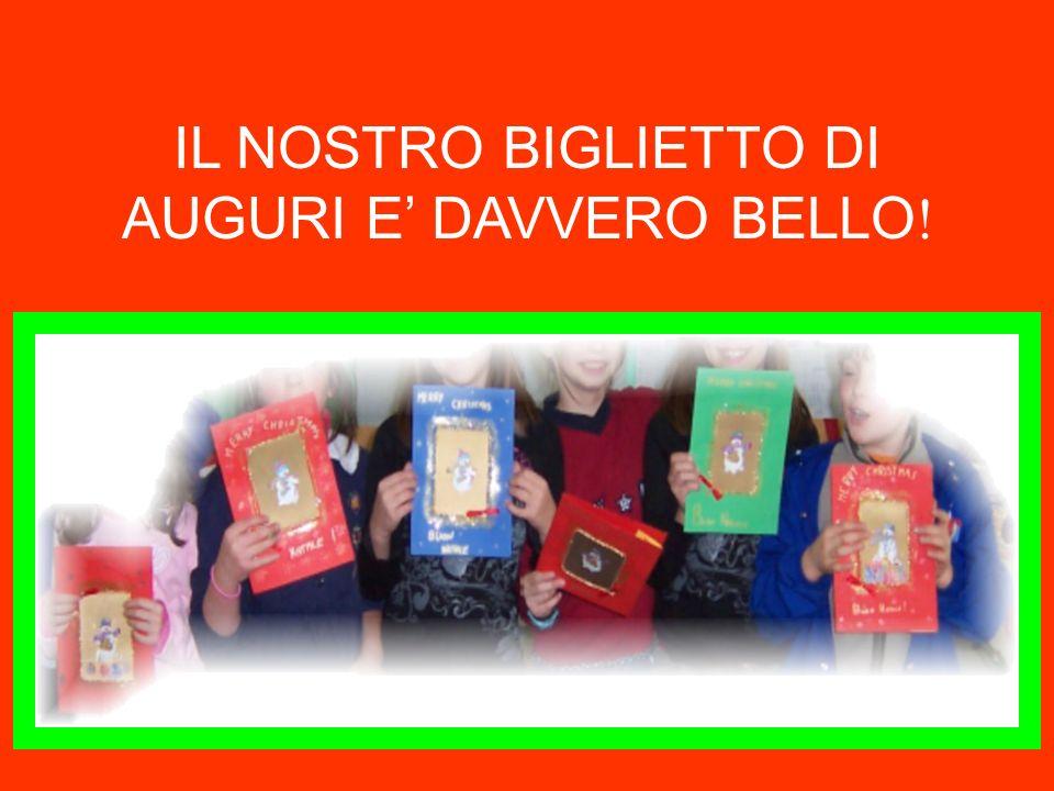 IL NOSTRO BIGLIETTO DI AUGURI E DAVVERO BELLO !