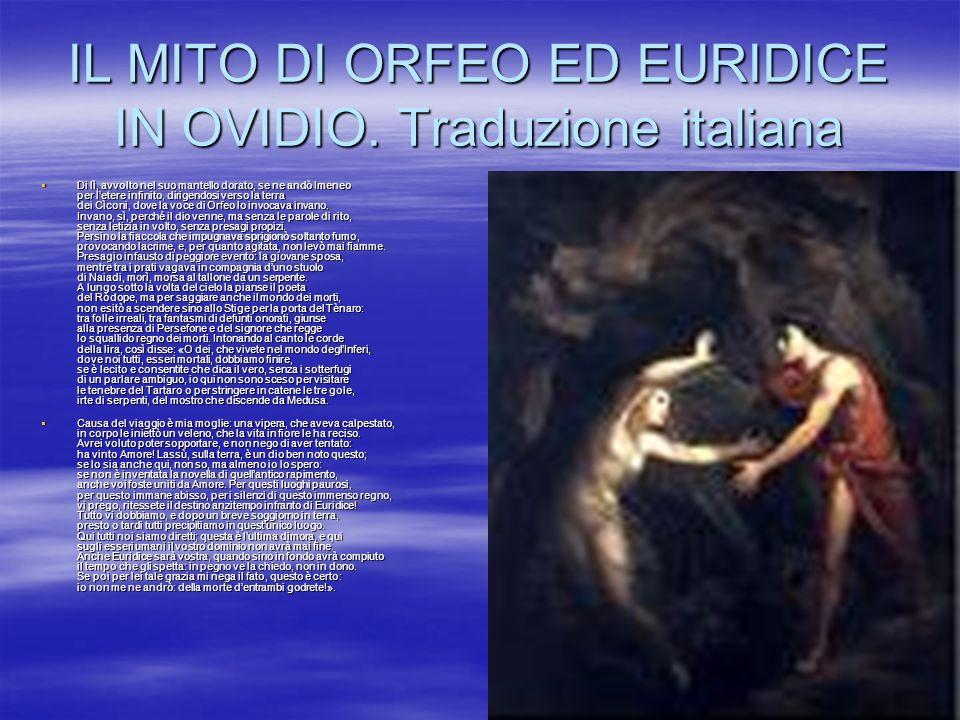 IL MITO DI ORFEO ED EURIDICE IN OVIDIO. Traduzione italiana Di lì, avvolto nel suo mantello dorato, se ne andò Imeneo per letere infinito, dirigendosi