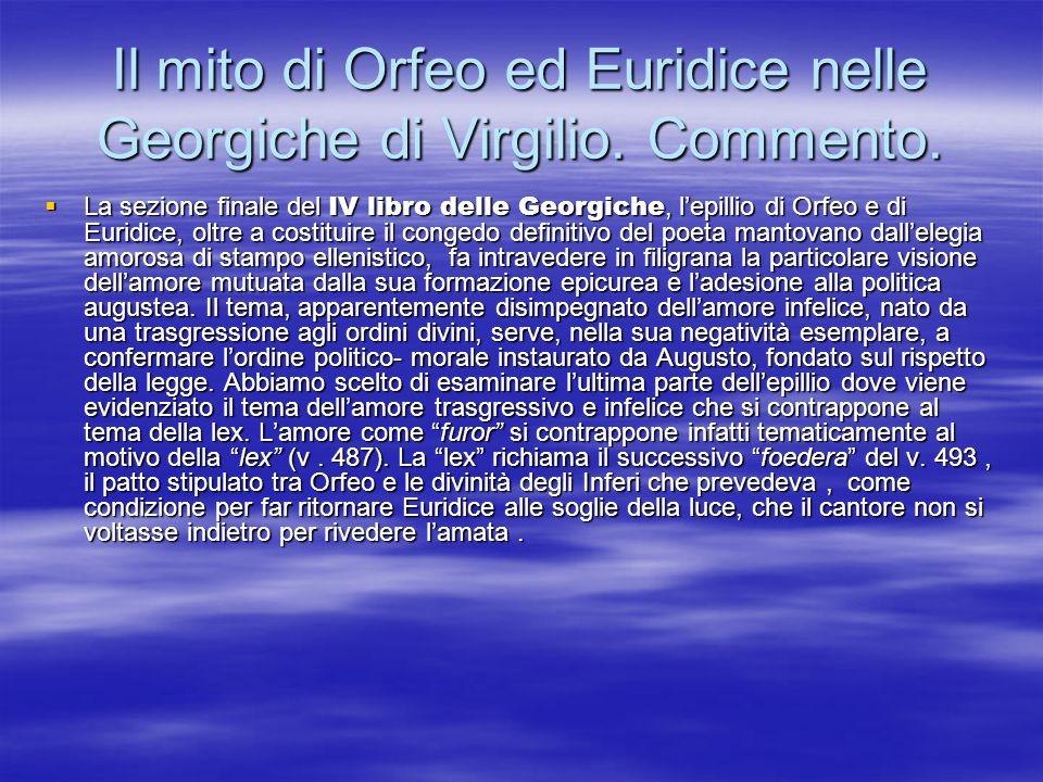 Il mito di Orfeo ed Euridice nelle Georgiche di Virgilio. Commento. La sezione finale del IV libro delle Georgiche, lepillio di Orfeo e di Euridice, o