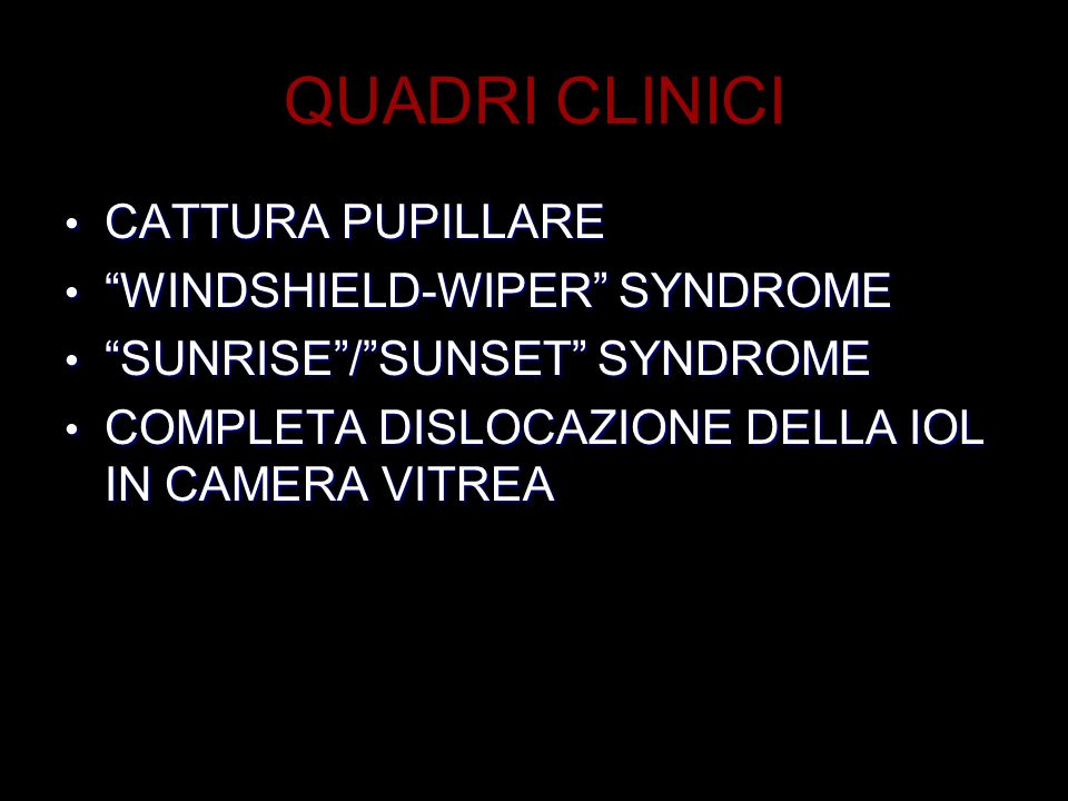 QUADRI CLINICI CATTURA PUPILLARE CATTURA PUPILLARE WINDSHIELD-WIPER SYNDROME WINDSHIELD-WIPER SYNDROME SUNRISE/SUNSET SYNDROME SUNRISE/SUNSET SYNDROME