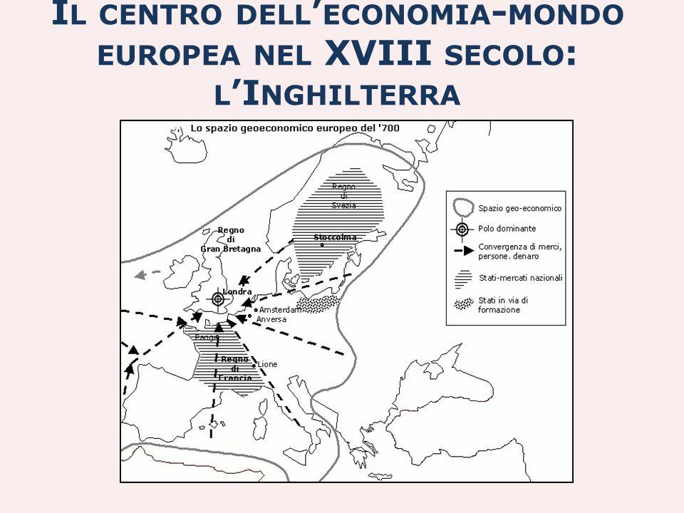 I L CENTRO DELL ECONOMIA - MONDO EUROPEA NEL XVIII SECOLO : L I NGHILTERRA