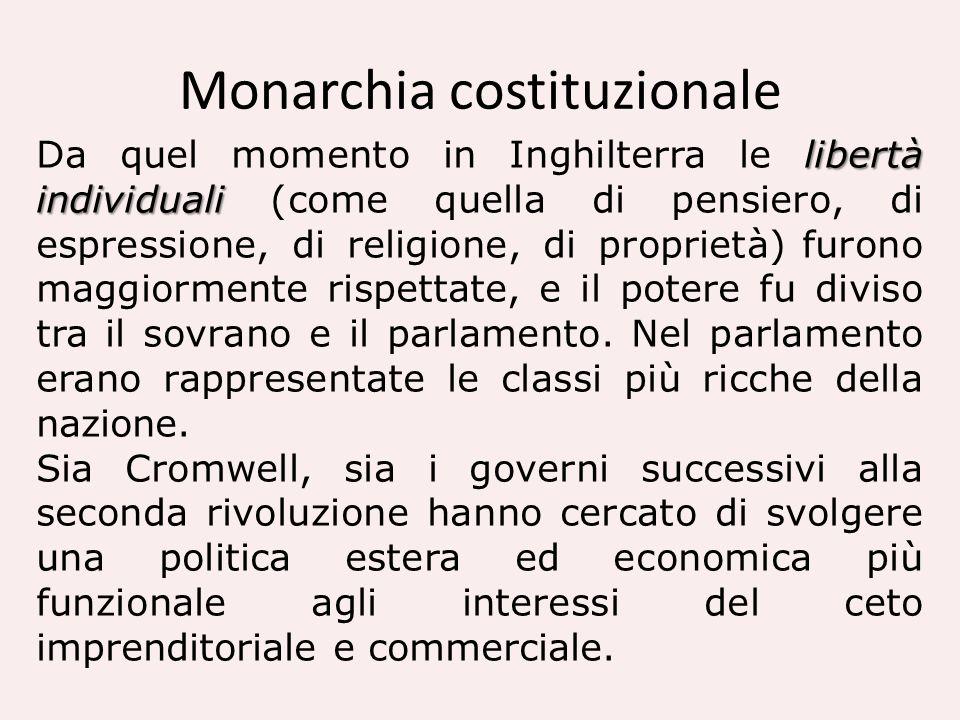 Monarchia costituzionale libertà individuali Da quel momento in Inghilterra le libertà individuali (come quella di pensiero, di espressione, di religi