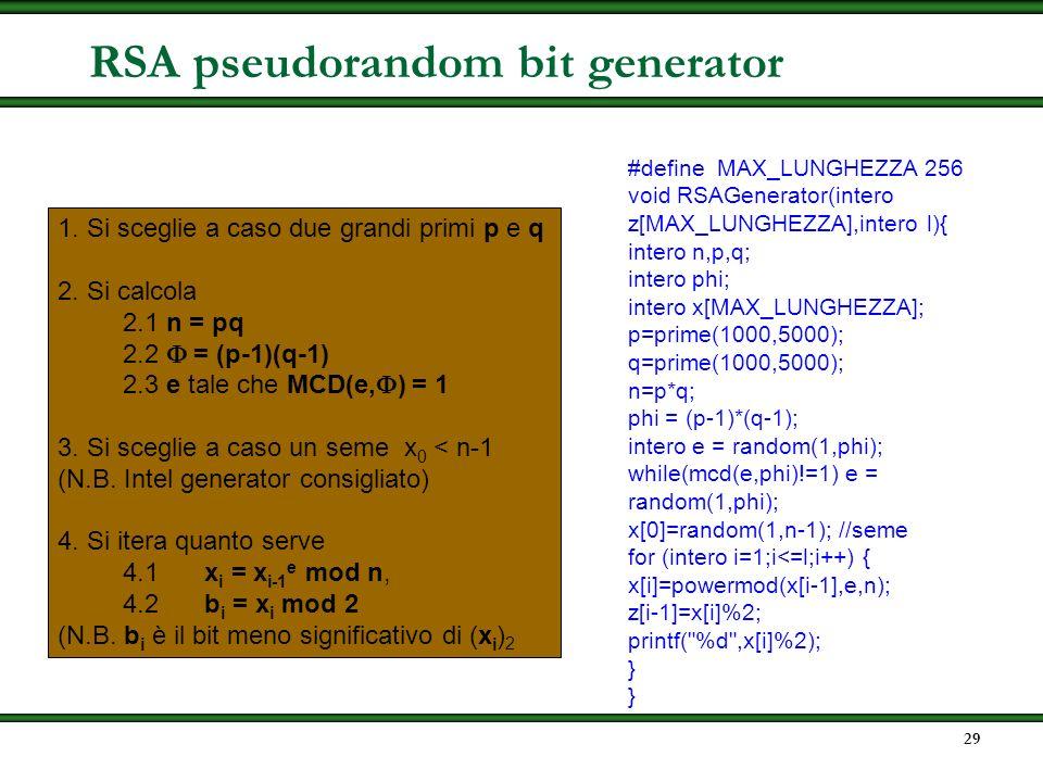 28 osservazione: non si sa se gli altri bit di m (in particolare, quali e quanti) sono hard- core bit per RSA quindi, per cifrare in modo sicuro un me