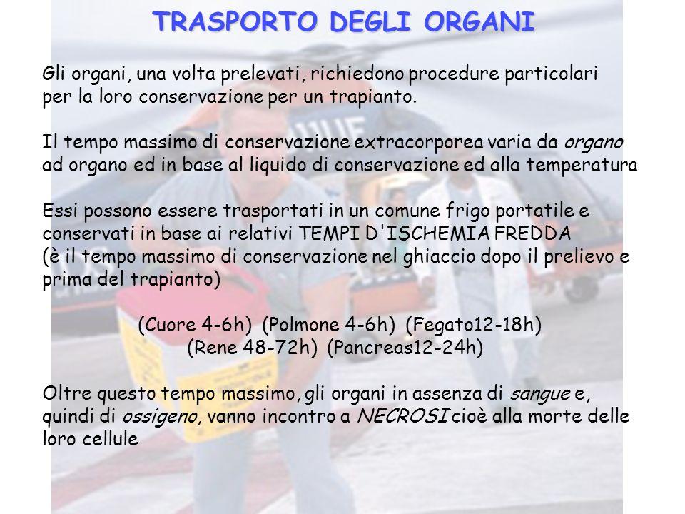 Gli organi, una volta prelevati, richiedono procedure particolari per la loro conservazione per un trapianto. Il tempo massimo di conservazione extrac