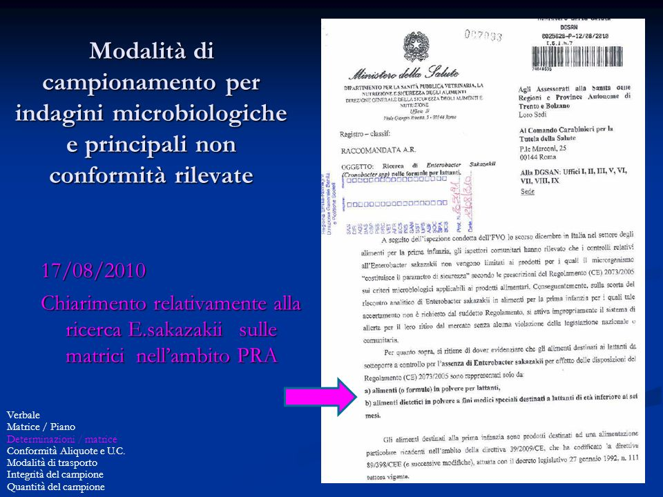 7 Modalità di campionamento per indagini microbiologiche e principali non conformità rilevate 17/08/2010 Chiarimento relativamente alla ricerca E.saka
