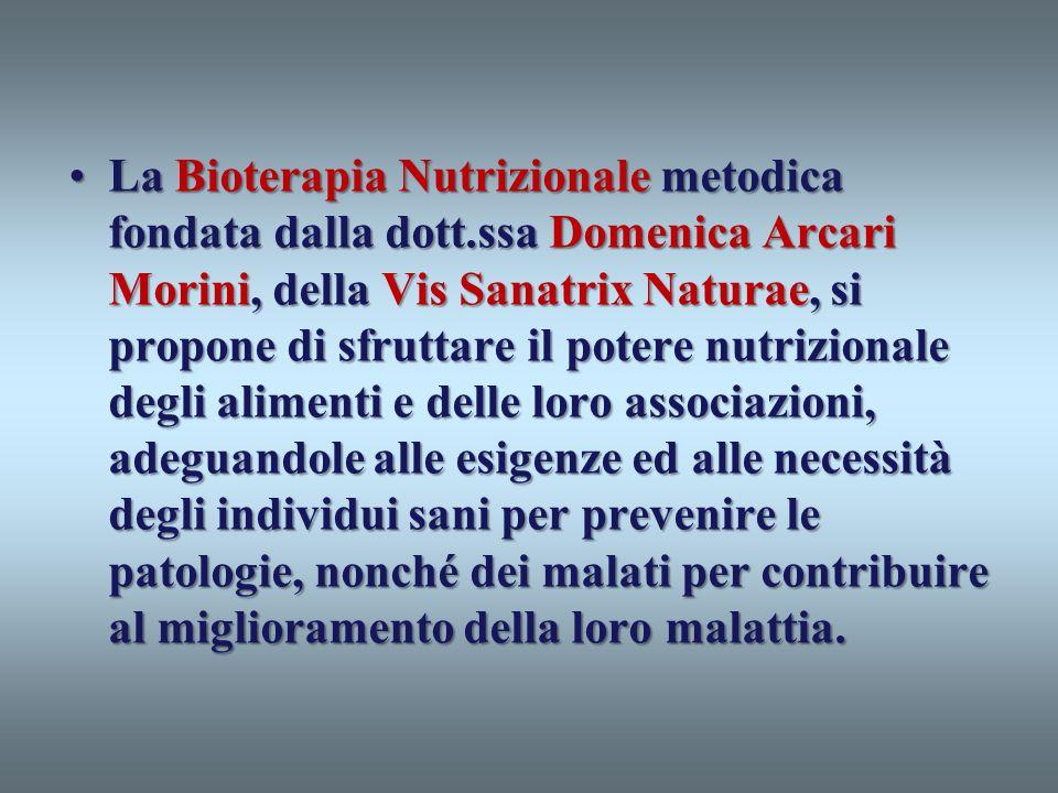 La Bioterapia Nutrizionale metodica fondata dalla dott.ssa Domenica Arcari Morini, della Vis Sanatrix Naturae, si propone di sfruttare il potere nutri