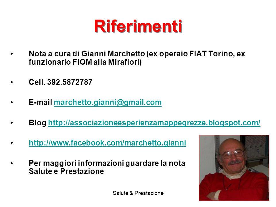 Salute & Prestazione2 Riferimenti Nota a cura di Gianni Marchetto (ex operaio FIAT Torino, ex funzionario FIOM alla Mirafiori) Cell.