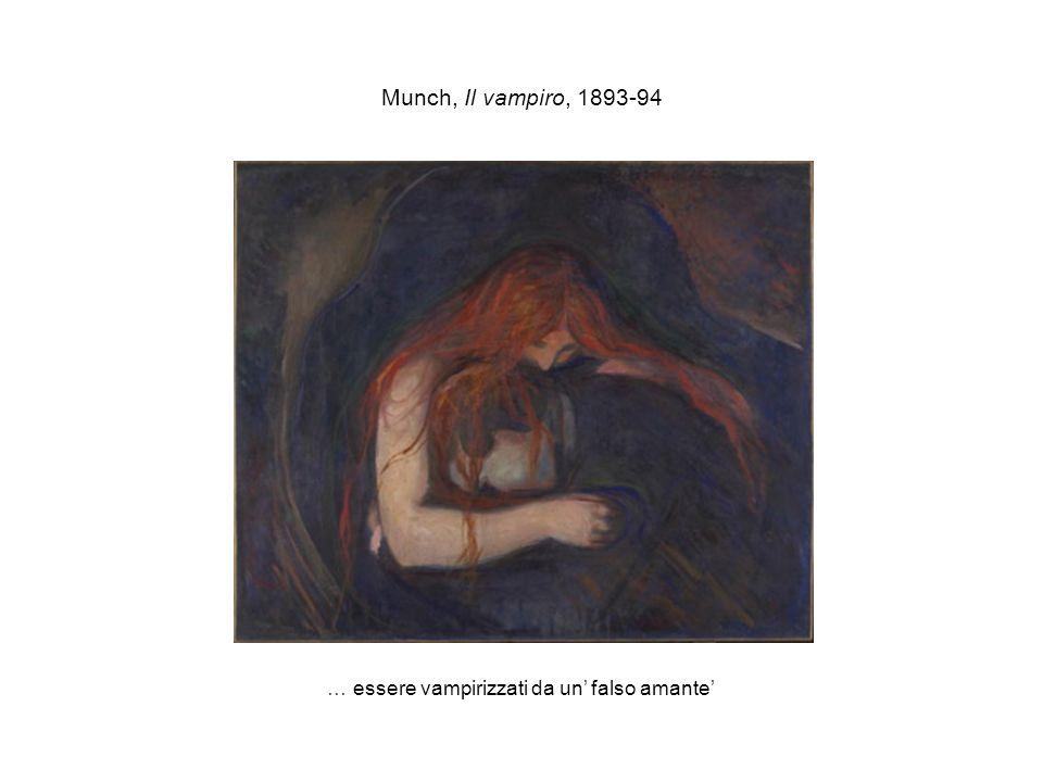 Munch, Il vampiro, 1893-94 … essere vampirizzati da un falso amante