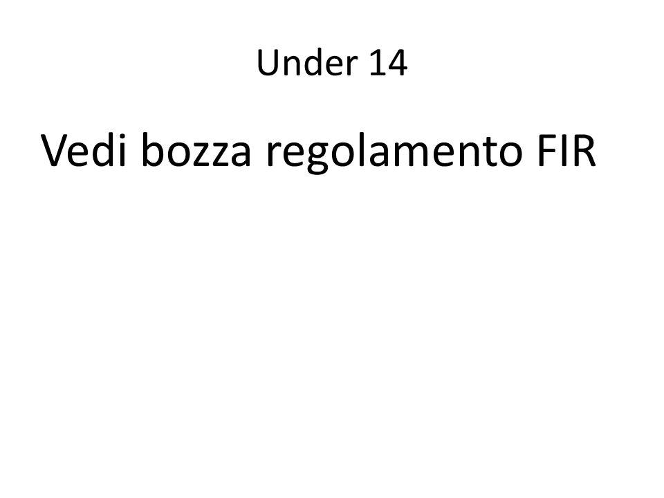 Under 14 Vedi bozza regolamento FIR