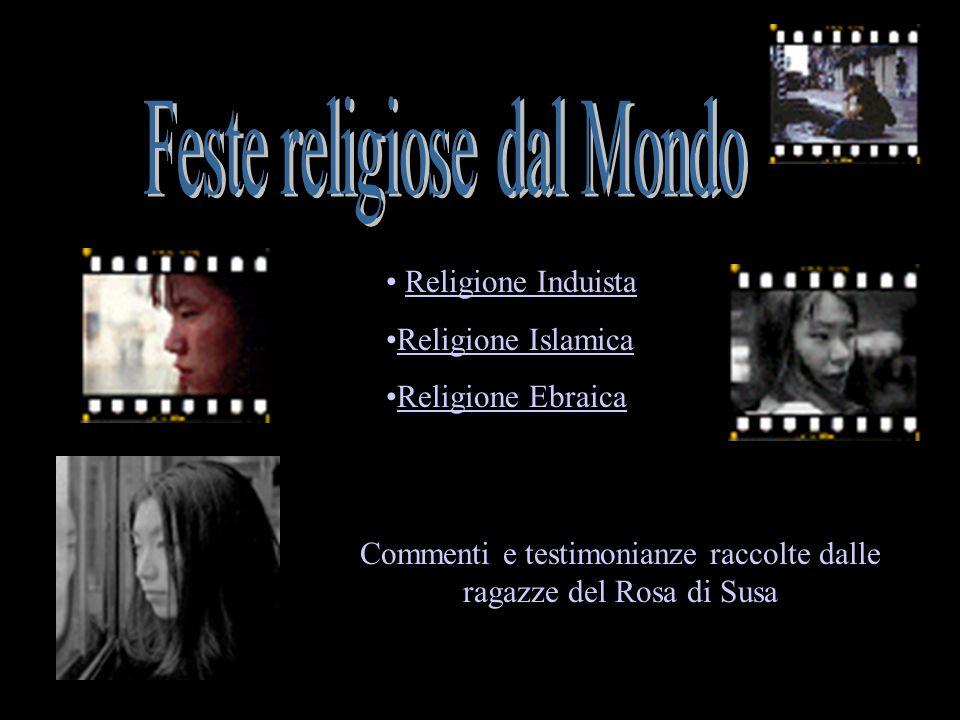 Commenti e testimonianze raccolte dalle ragazze del Rosa di Susa Religione Induista Religione Islamica Religione Ebraica