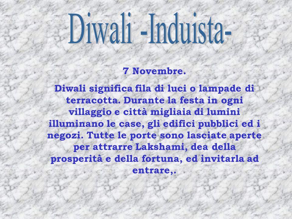 7 Novembre. Diwali significa fila di luci o lampade di terracotta. Durante la festa in ogni villaggio e città migliaia di lumini illuminano le case, g