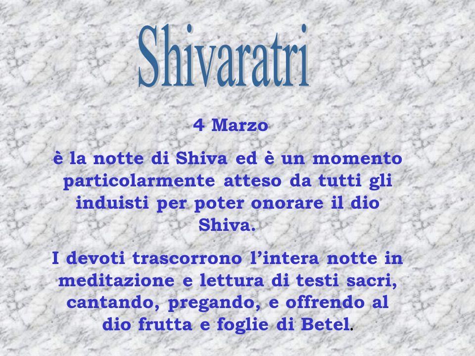 4 Marzo è la notte di Shiva ed è un momento particolarmente atteso da tutti gli induisti per poter onorare il dio Shiva. I devoti trascorrono lintera