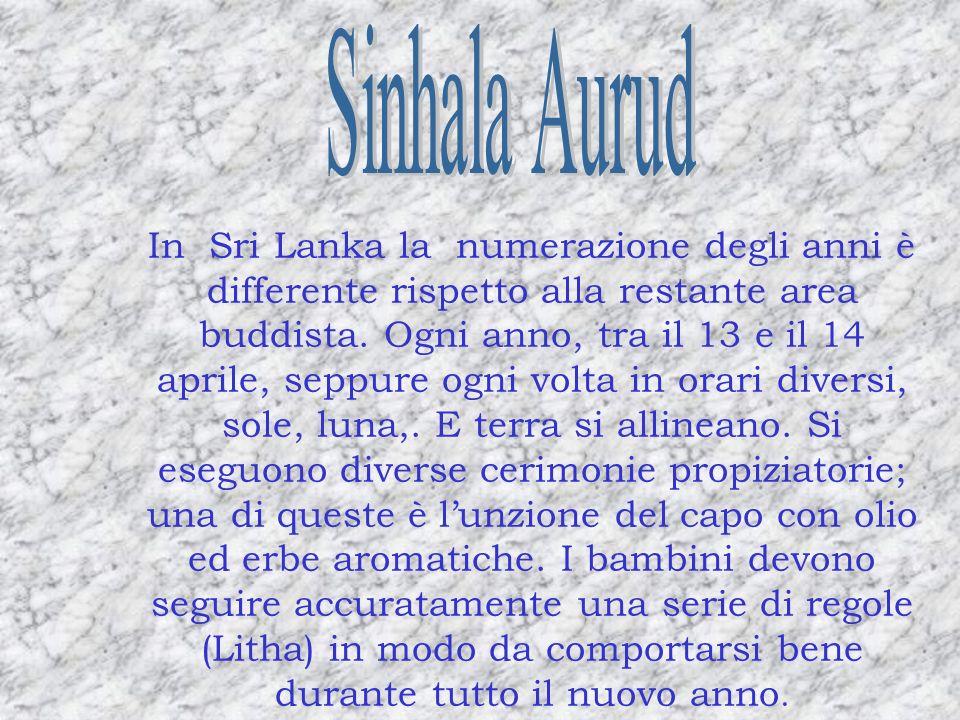 In Sri Lanka la numerazione degli anni è differente rispetto alla restante area buddista. Ogni anno, tra il 13 e il 14 aprile, seppure ogni volta in o