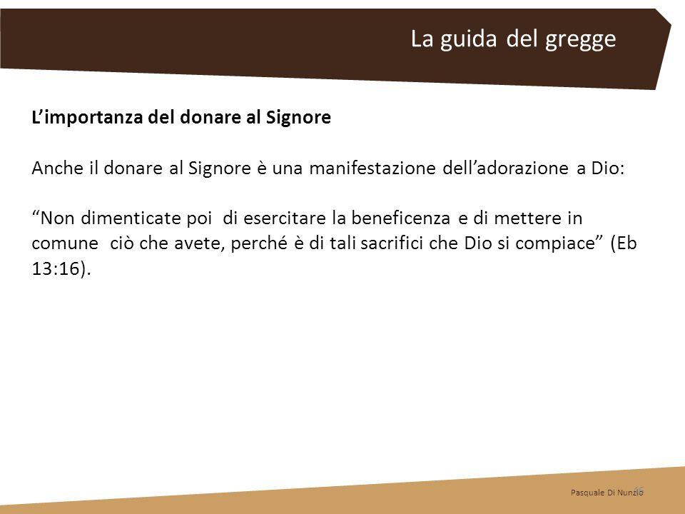 Limportanza del donare al Signore Anche il donare al Signore è una manifestazione delladorazione a Dio: Non dimenticate poi di esercitare la beneficen