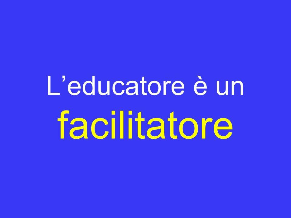 Leducatore è un facilitatore