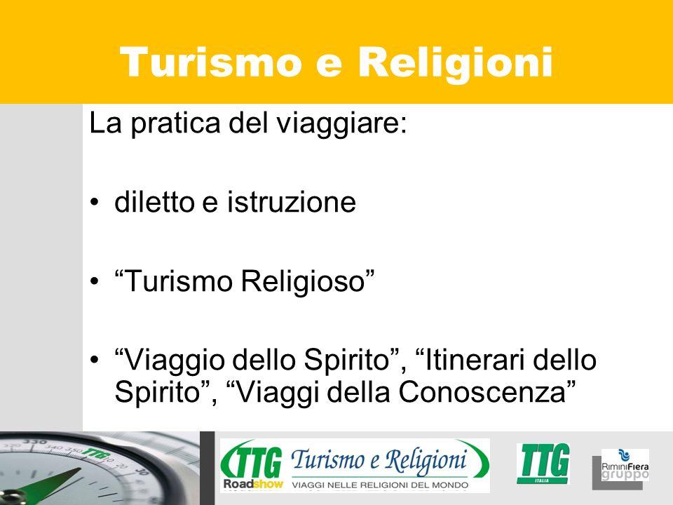 La pratica del viaggiare: diletto e istruzione Turismo Religioso Viaggio dello Spirito, Itinerari dello Spirito, Viaggi della Conoscenza Turismo e Rel