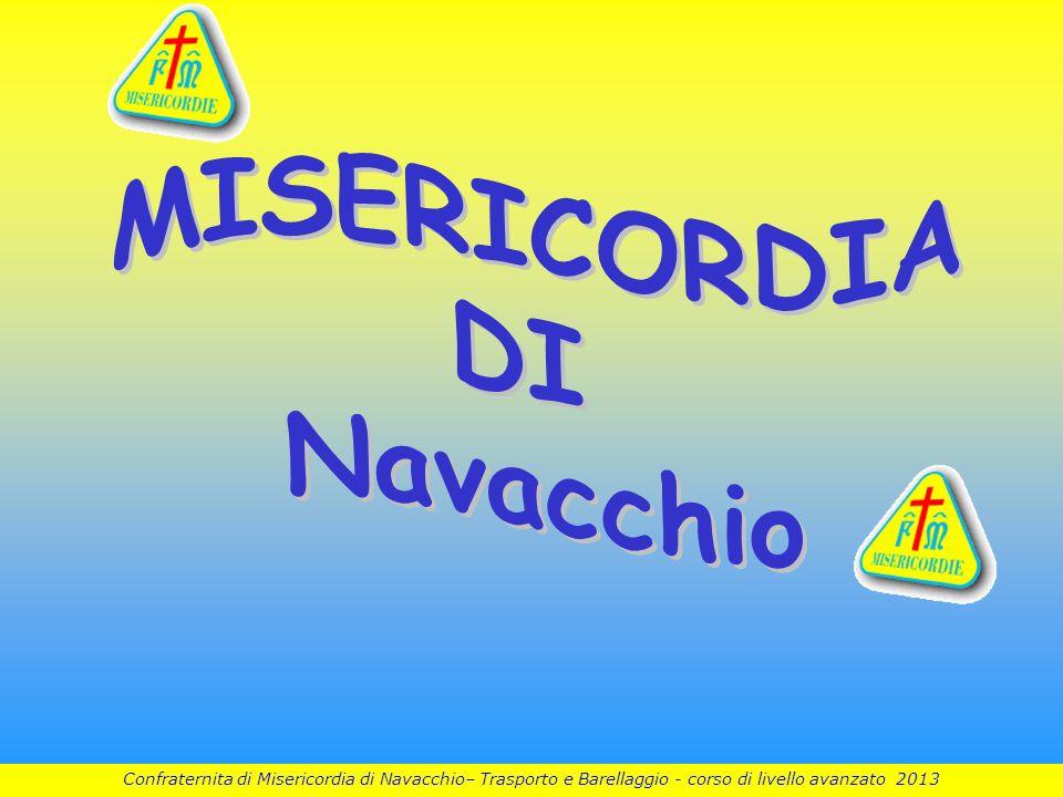 1 Confraternita di Misericordia di Navacchio– Trasporto e Barellaggio - corso di livello avanzato 2013