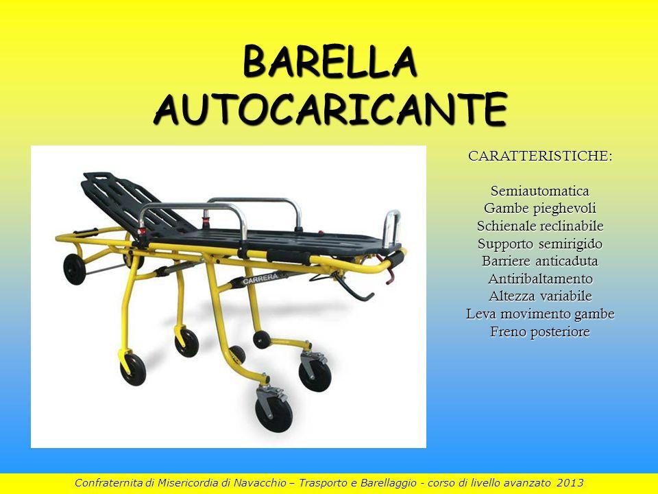 BARELLA AUTOCARICANTE CARATTERISTICHE:Semiautomatica Gambe pieghevoli Schienale reclinabile Supporto semirigido Barriere anticaduta Antiribaltamento A