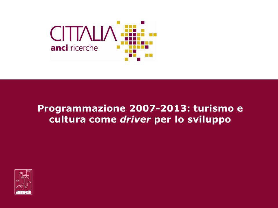 Programmazione 2007-2013: turismo e cultura come driver per lo sviluppo