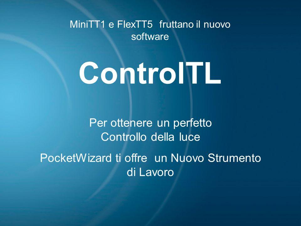 Per ottenere un perfetto Controllo della luce PocketWizard ti offre un Nuovo Strumento di Lavoro MiniTT1 e FlexTT5 fruttano il nuovo software ControlT