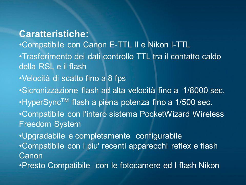 Caratteristiche: Compatibile con Canon E-TTL II e Nikon I-TTL Trasferimento dei dati controllo TTL tra il contatto caldo della RSL e il flash Velocità