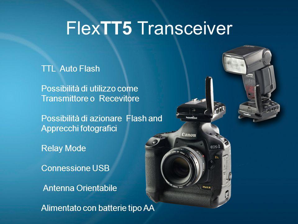 FlexTT5 Transceiver TTL Auto Flash Possibilità di utilizzo come Transmittore o Recevitore Possibilità di azionare Flash and Apprecchi fotografici Rela