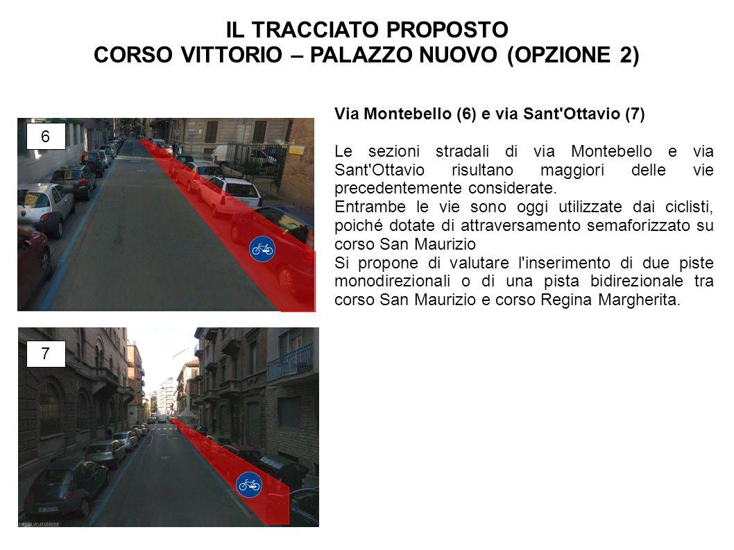 Via Montebello (6) e via Sant Ottavio (7) Le sezioni stradali di via Montebello e via Sant Ottavio risultano maggiori delle vie precedentemente considerate.