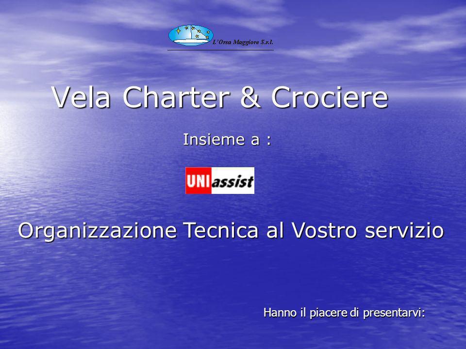 Vela Charter & Crociere Organizzazione Tecnica al Vostro servizio Insieme a : Hanno il piacere di presentarvi: