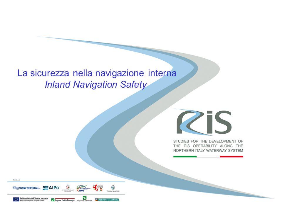 La sicurezza nella navigazione interna Inland Navigation Safety