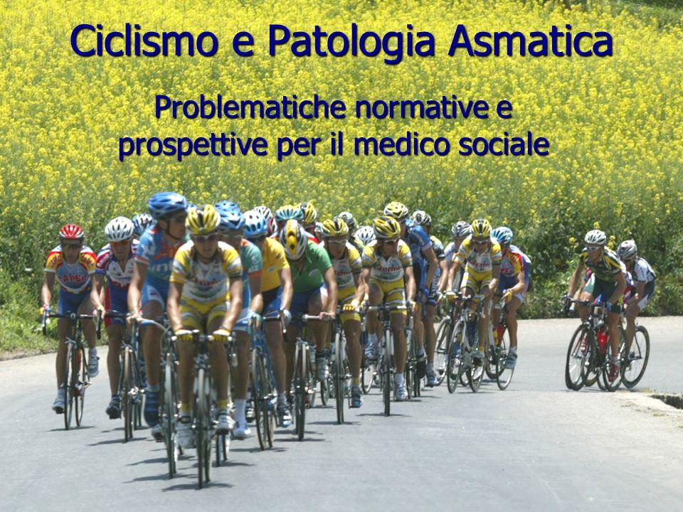 Ciclismo e Patologia Asmatica Problematiche normative e prospettive per il medico sociale
