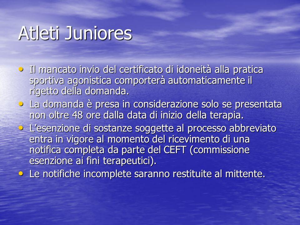 Atleti Juniores Il mancato invio del certificato di idoneità alla pratica sportiva agonistica comporterà automaticamente il rigetto della domanda. Il