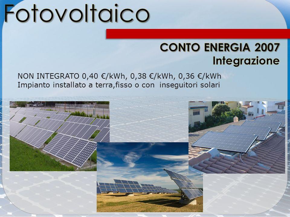 NON INTEGRATO 0,40 /kWh, 0,38 /kWh, 0,36 /kWh Impianto installato a terra,fisso o con inseguitori solari