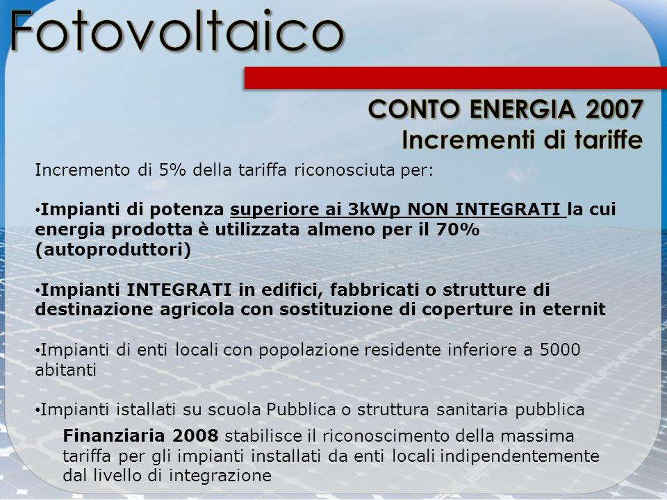 Incremento di 5% della tariffa riconosciuta per: Impianti di potenza superiore ai 3kWp NON INTEGRATI la cui energia prodotta è utilizzata almeno per i