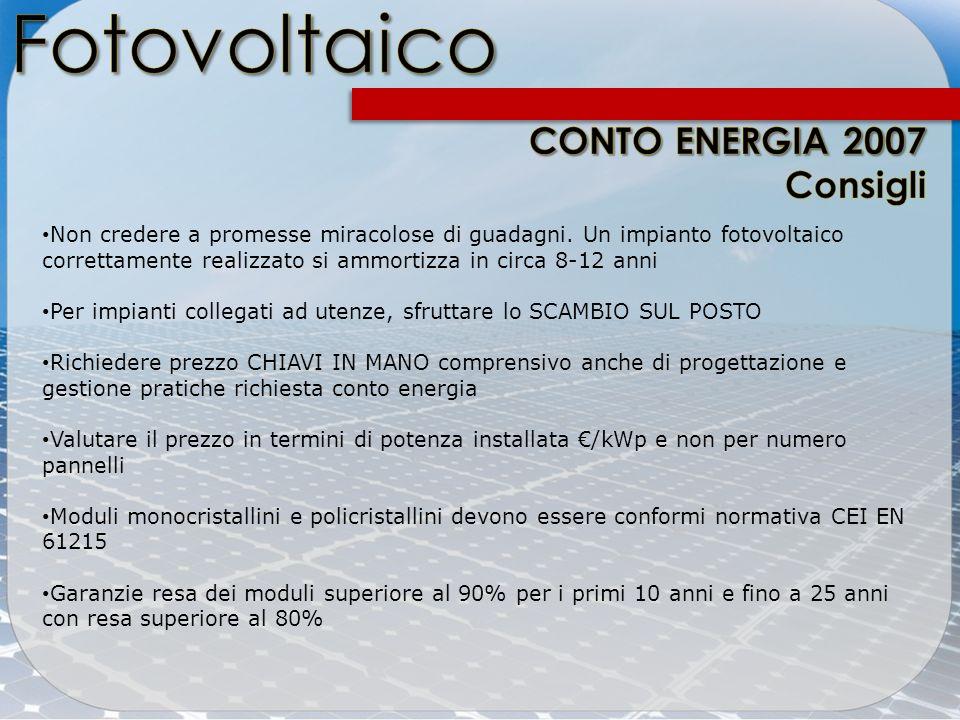 Non credere a promesse miracolose di guadagni. Un impianto fotovoltaico correttamente realizzato si ammortizza in circa 8-12 anni Per impianti collega